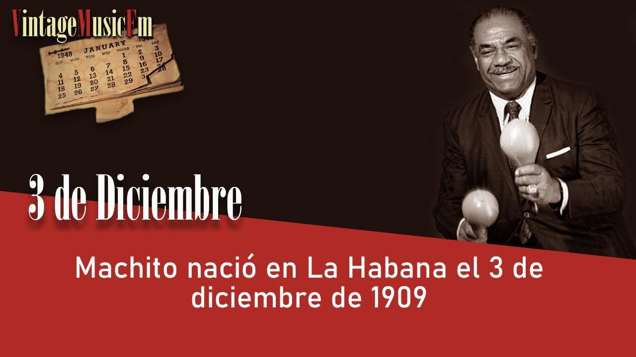 Machito nació en La Habana el 3 de diciembre de 1909