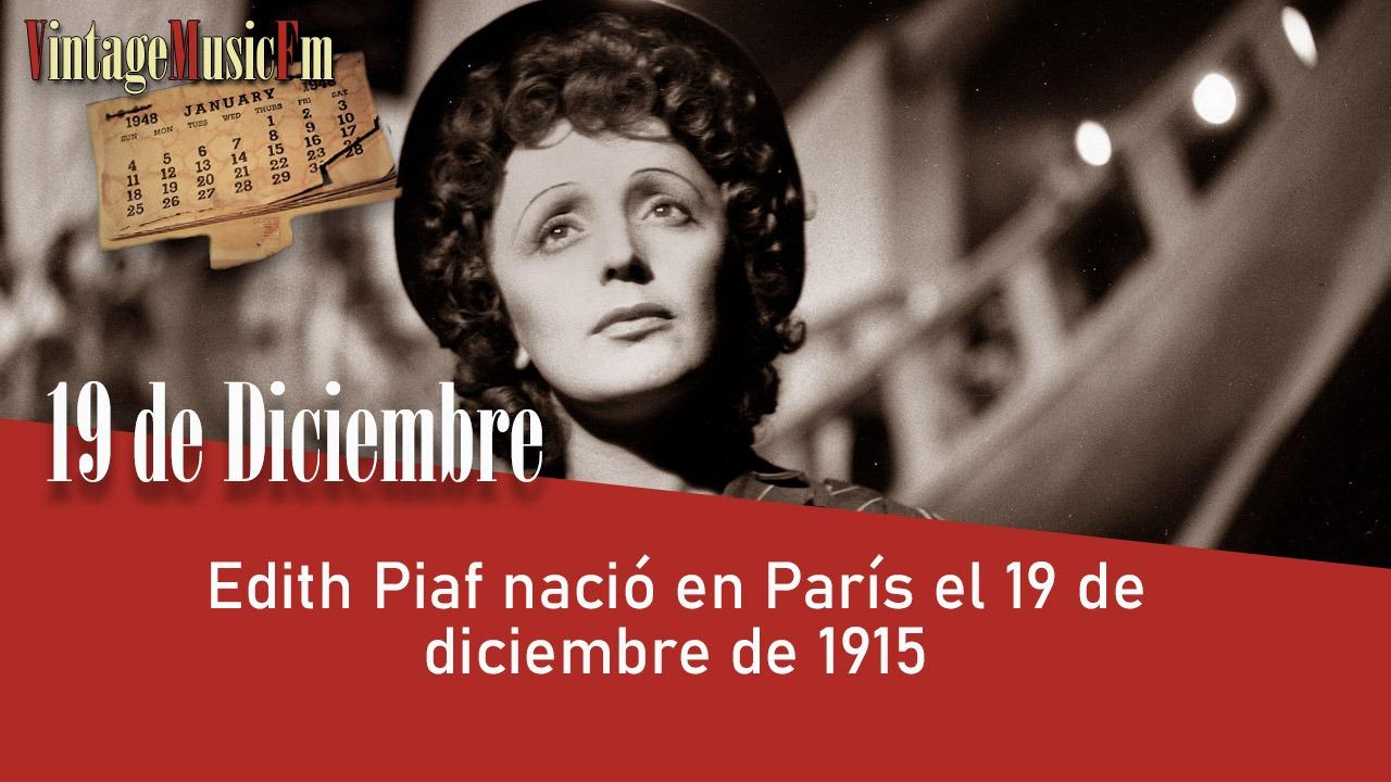 Edith Piaf nació en París el 19 de diciembre de 1915