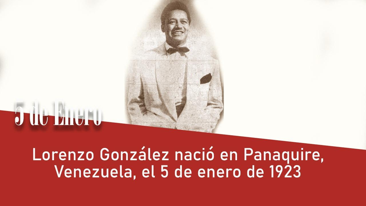 Lorenzo Gonzáleznació en Panaquire, Venezuela, el 5 de enero de 1923