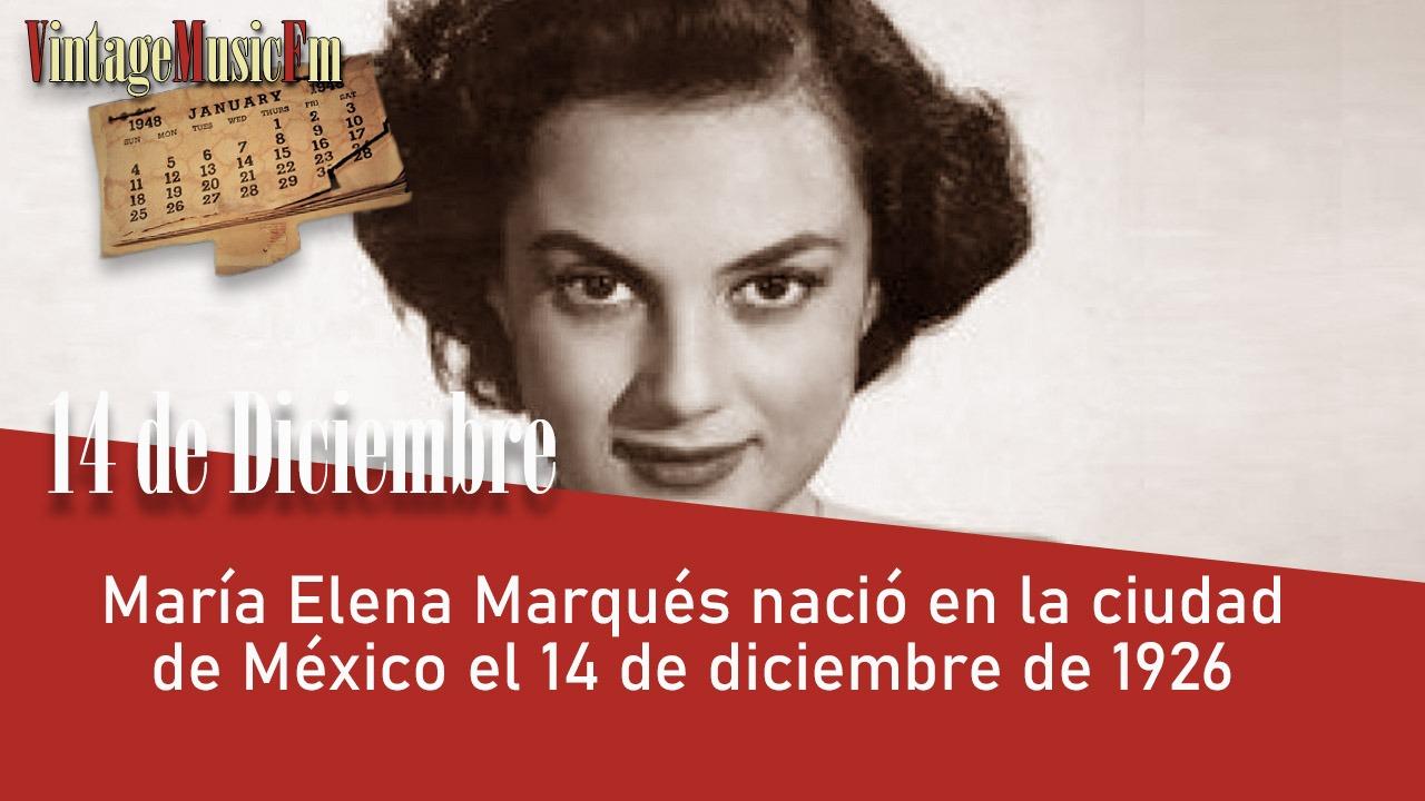 María Elena Marqués nació en la ciudad de México el 14 de diciembre de 1926