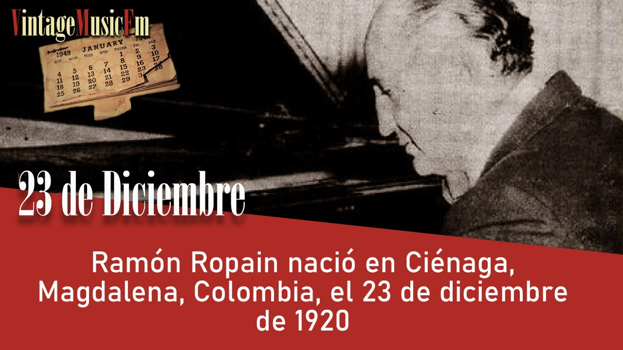 Ramón Ropain nació en Ciénaga, Magdalena, Colombia, el 23 de diciembre de 1920