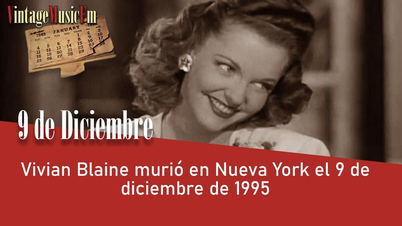 Vivian Blaine murió en Nueva York el 9 de diciembre de 1995