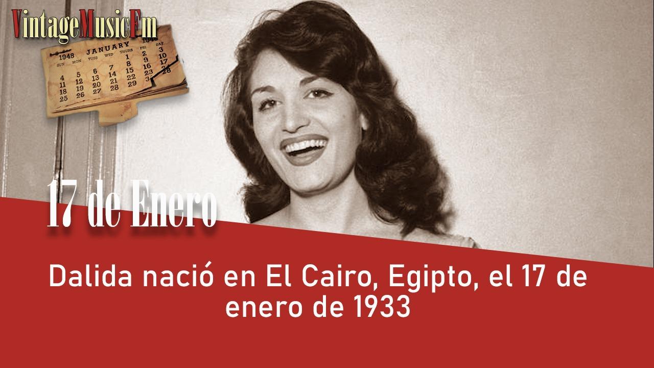 Dalida nació en El Cairo, Egipto, el 17 de enero de 1933