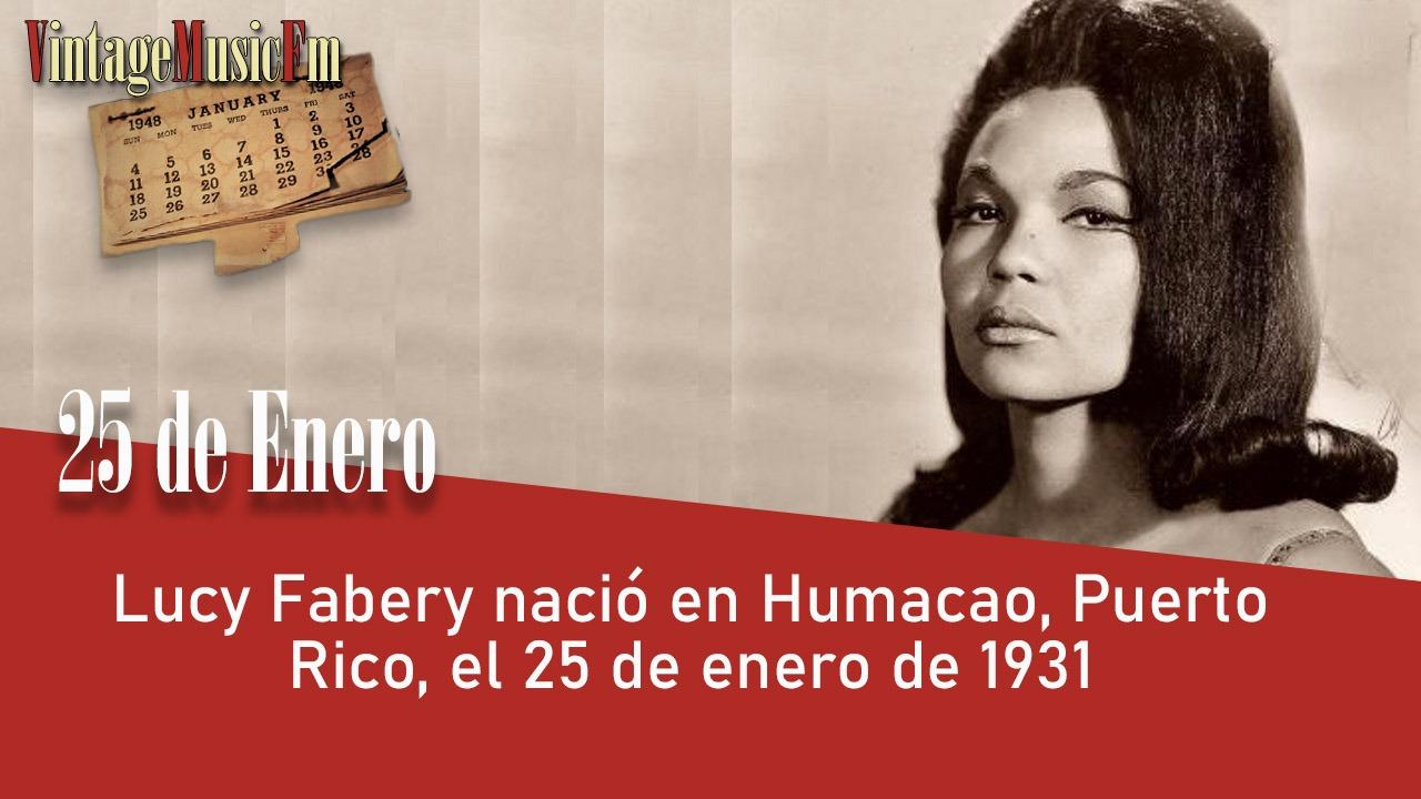 Lucy Fabery nació en Humacao, Puerto Rico, el 25 de enero de 1931