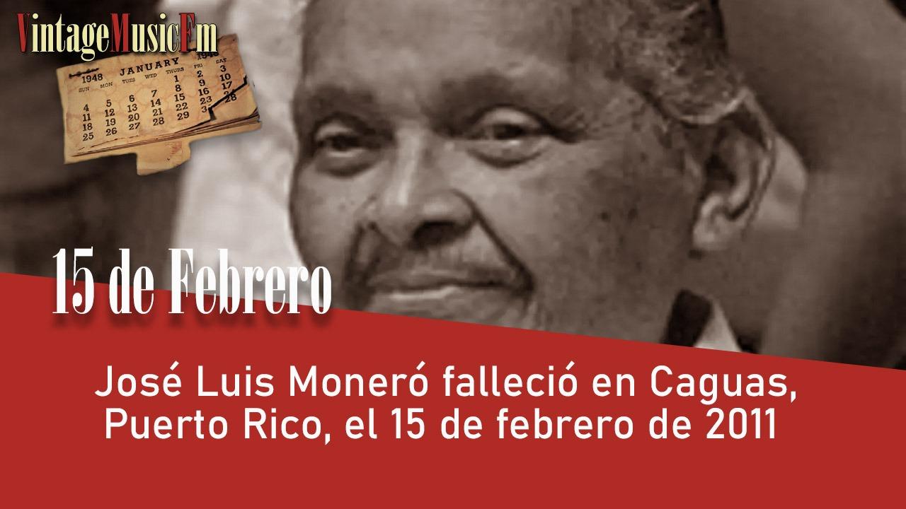 José Luis Moneró falleció en Caguas, Puerto Rico, el 15 de febrero de 2011