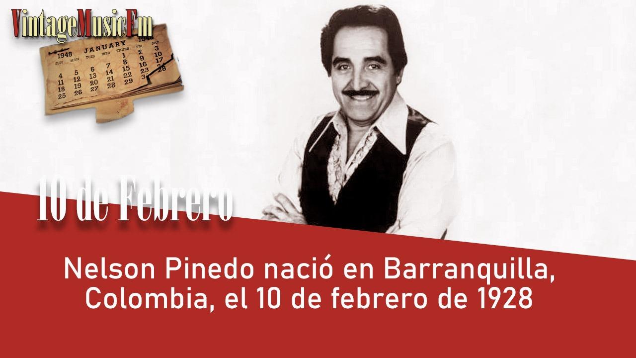 Nelson Pinedo nació en Barranquilla, Colombia, el 10 de febrero de 1928