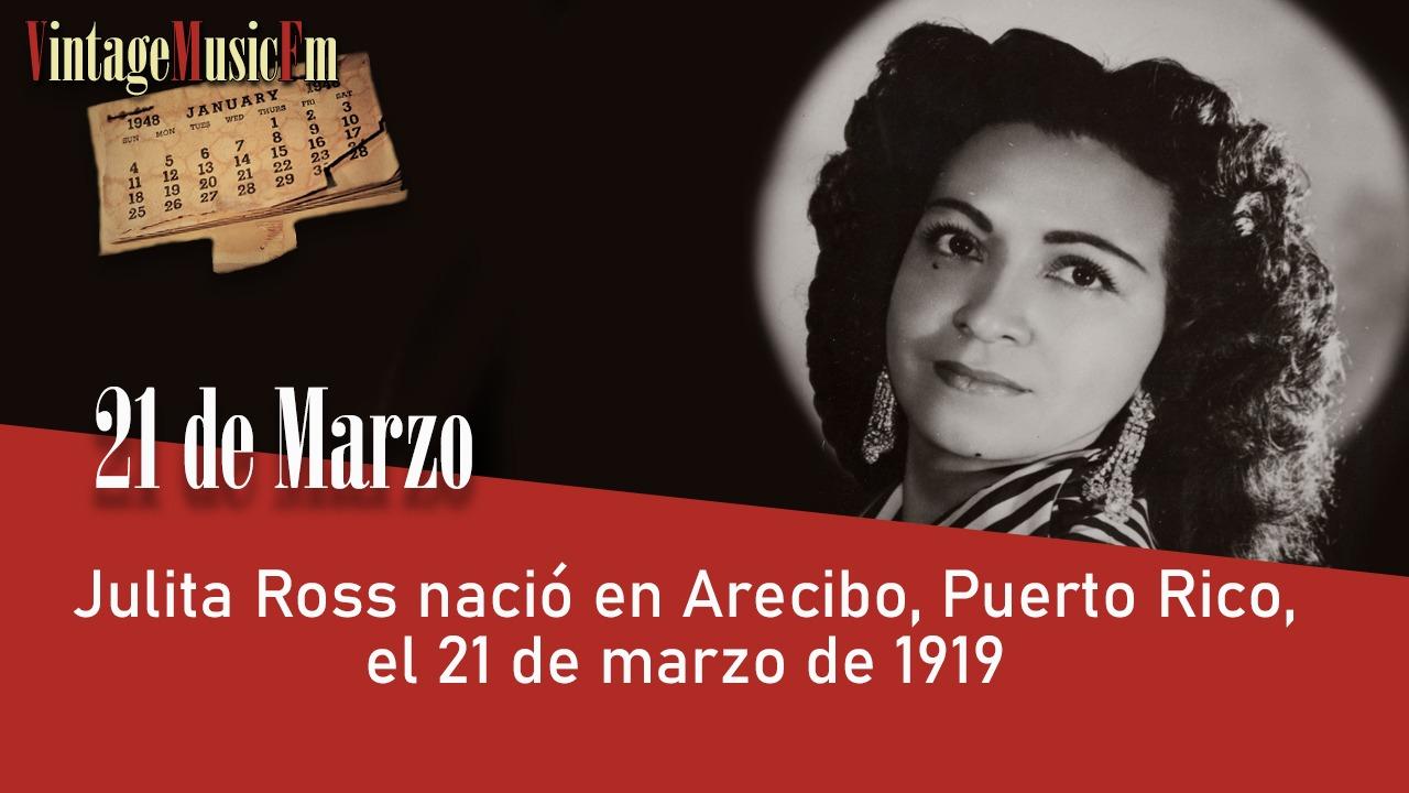 Julita Ross nació en Arecibo, Puerto Rico, el 21 de marzo de 1919