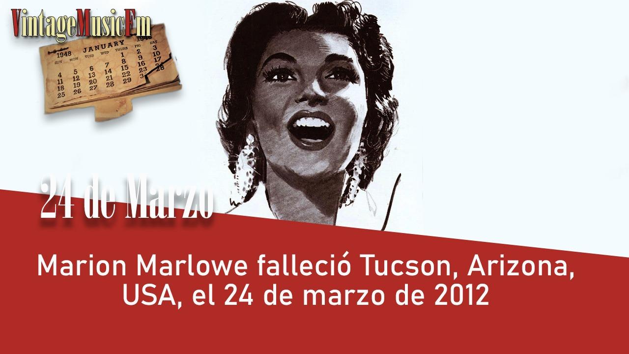 Marion Marlowe falleció Tucson, Arizona, USA, el 24 de marzo de 2012