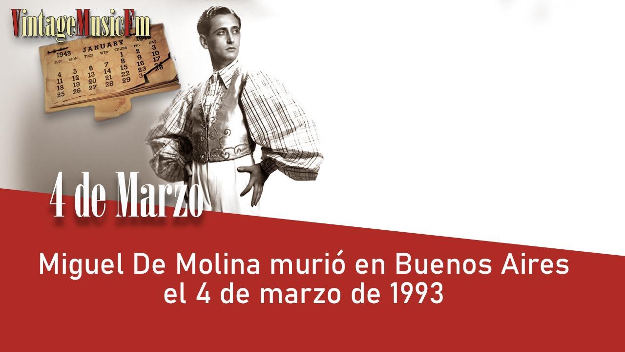 Miguel De Molina murió en Buenos Aires el 4 de marzo de 1993