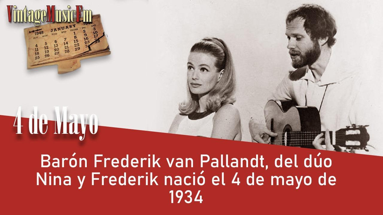 Barón Frederik van Pallandt, del dúo Nina y Frederik nació el 4 de mayo de 1934