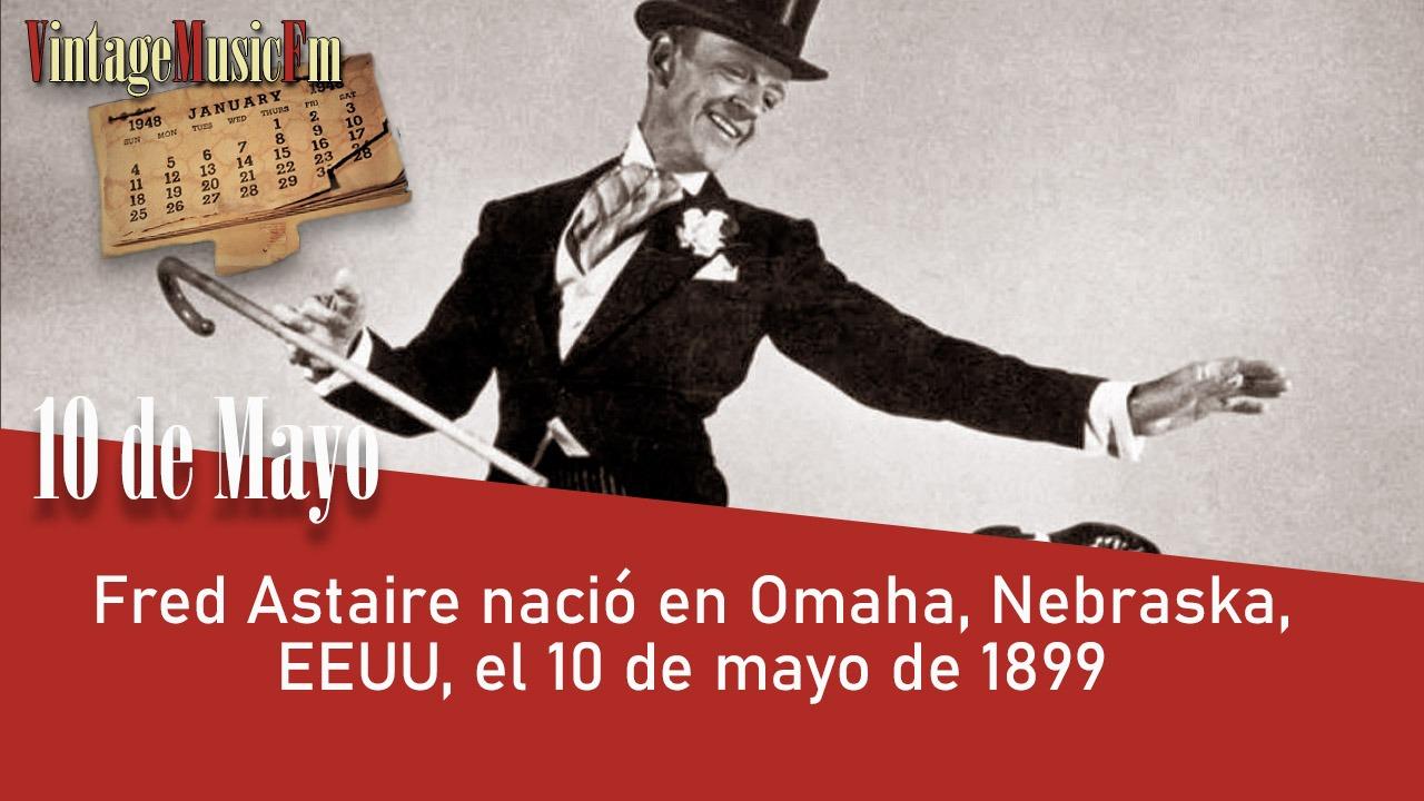 Fred Astaire nació en Omaha, Nebraska, EEUU, el 10 de mayo de 1899