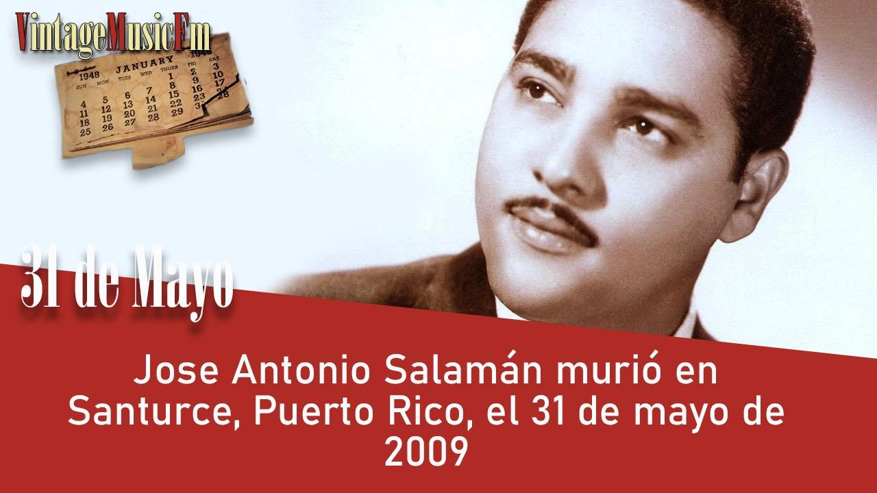 Jose Antonio Salamán murió en Santurce, Puerto Rico, el 31 de mayo de 2009