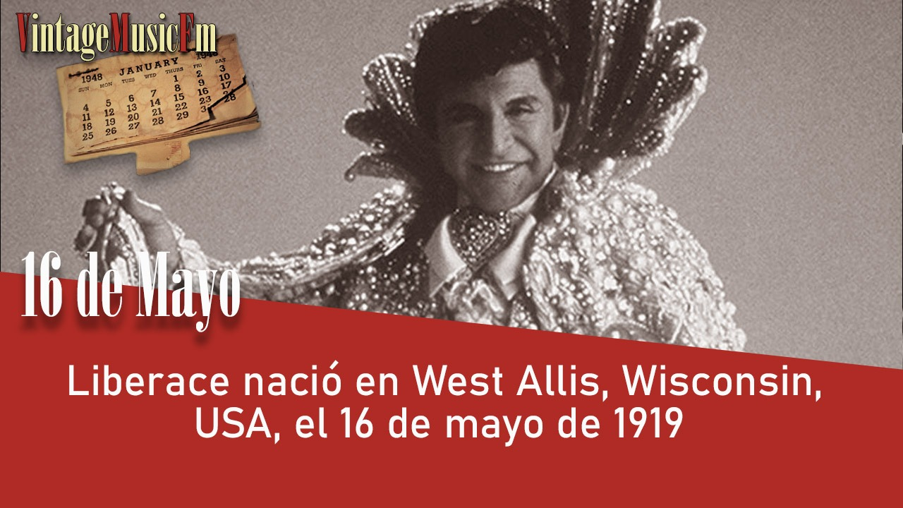 Liberace nació en West Allis, Wisconsin, USA, el 16 de mayo de 1919