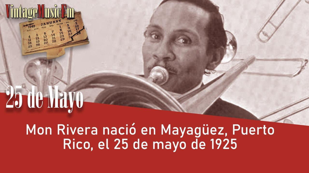 Mon Rivera nació en Mayagüez, Puerto Rico, el 25 de mayo de 1925