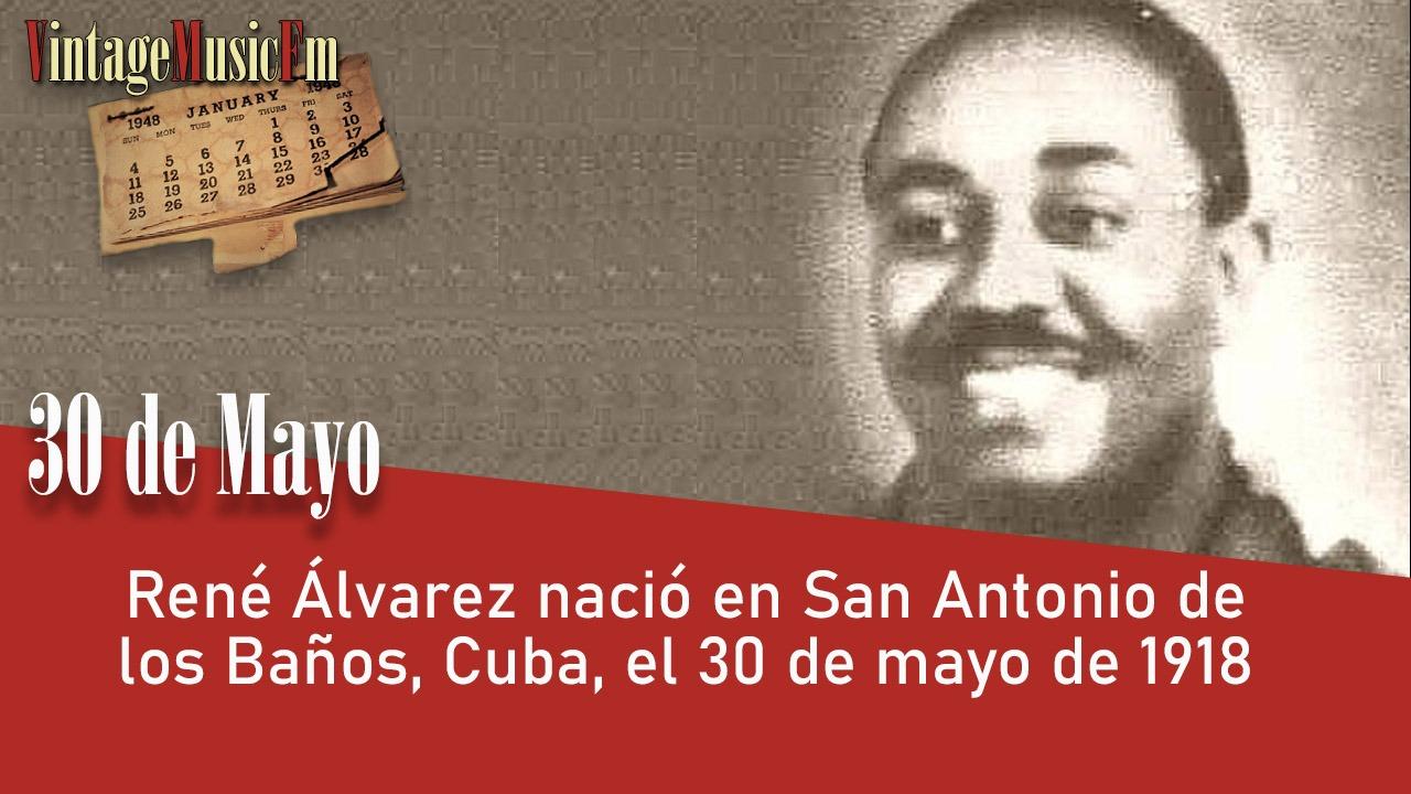 René Álvarez nació en San Antonio de los Baños, Cuba, el 30 de mayo de 1918