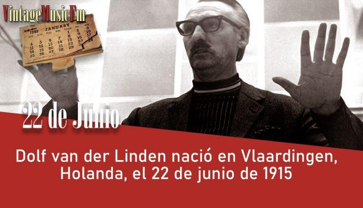 Dolf van der Linden nació en Vlaardingen, Holanda, el 22 de junio de 1915