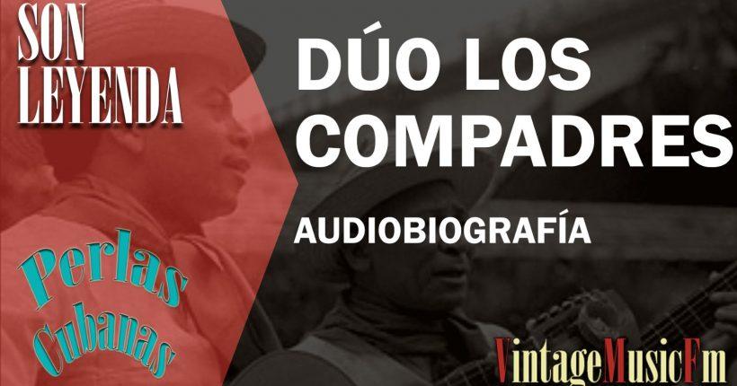 BREVE AUDIOBIOGRAFÍA DEL DÚO LOS COMPADRES