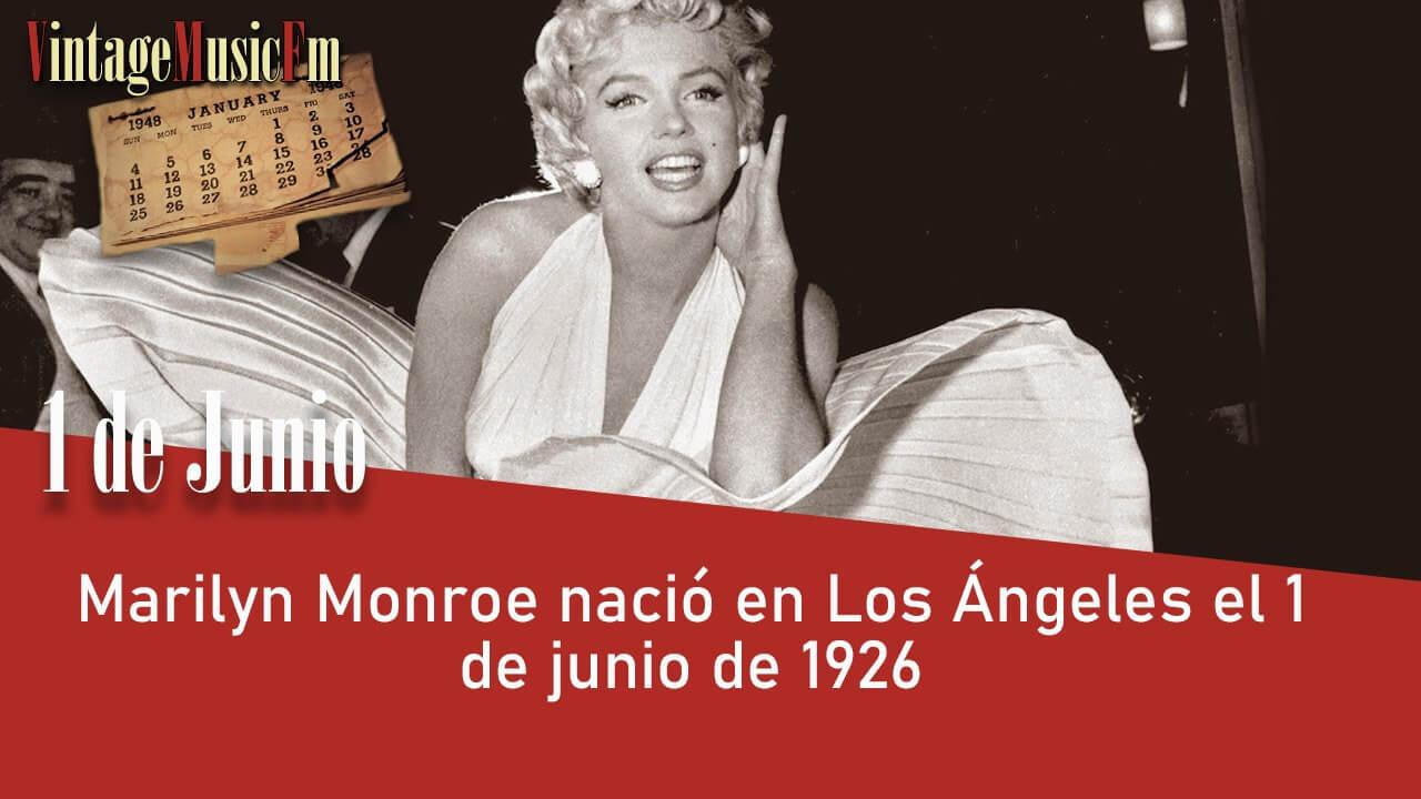 Marilyn Monroe nació en Los Ángeles el 1 de junio de 1926