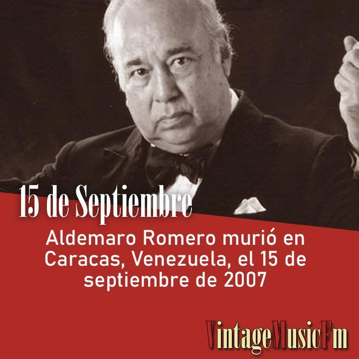 Aldemaro Romeromurió en Caracas, Venezuela, el 15 de septiembre de 2007